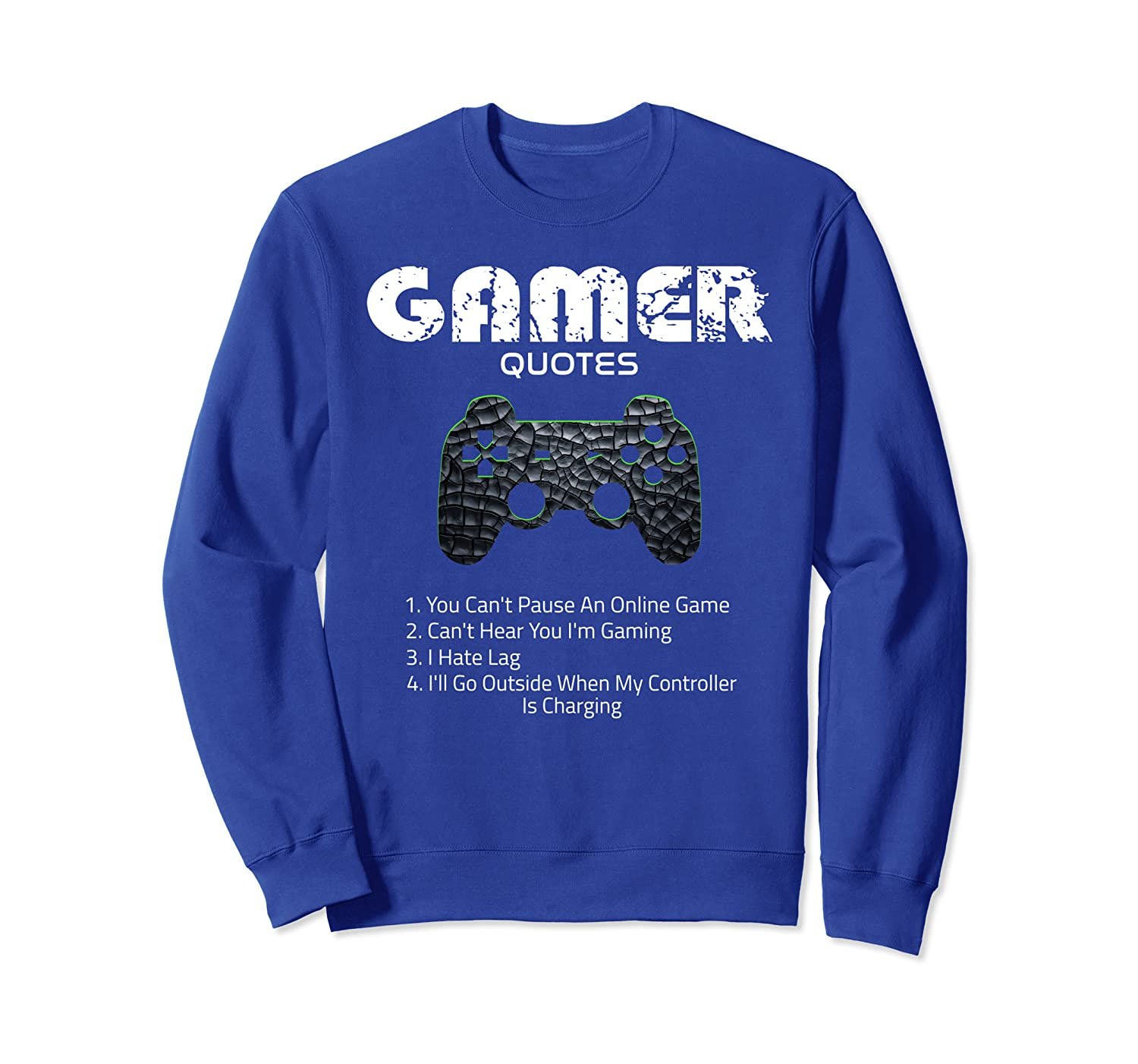 Gamer Funny Quotes Video Games Gaming Gift Boys Girls Teens Sweatshirt-TH
