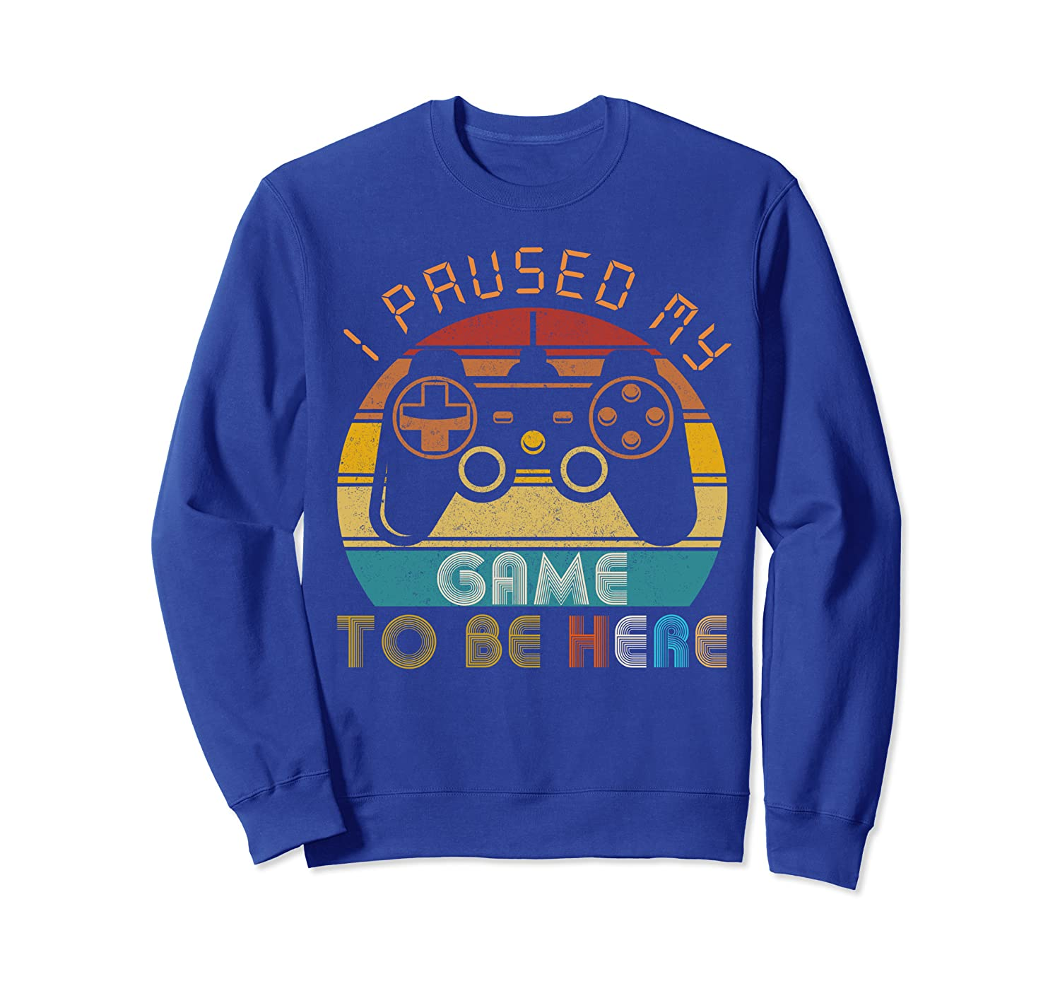 Vintage I Paused My Game To Be Here Video Gamer Gift Sweatshirt-TH