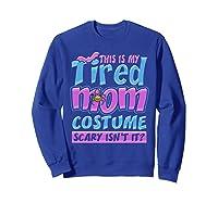 Tired Mom Scary Costume Shirt | Halloween Spider Bat  Sweatshirt Royal Blue