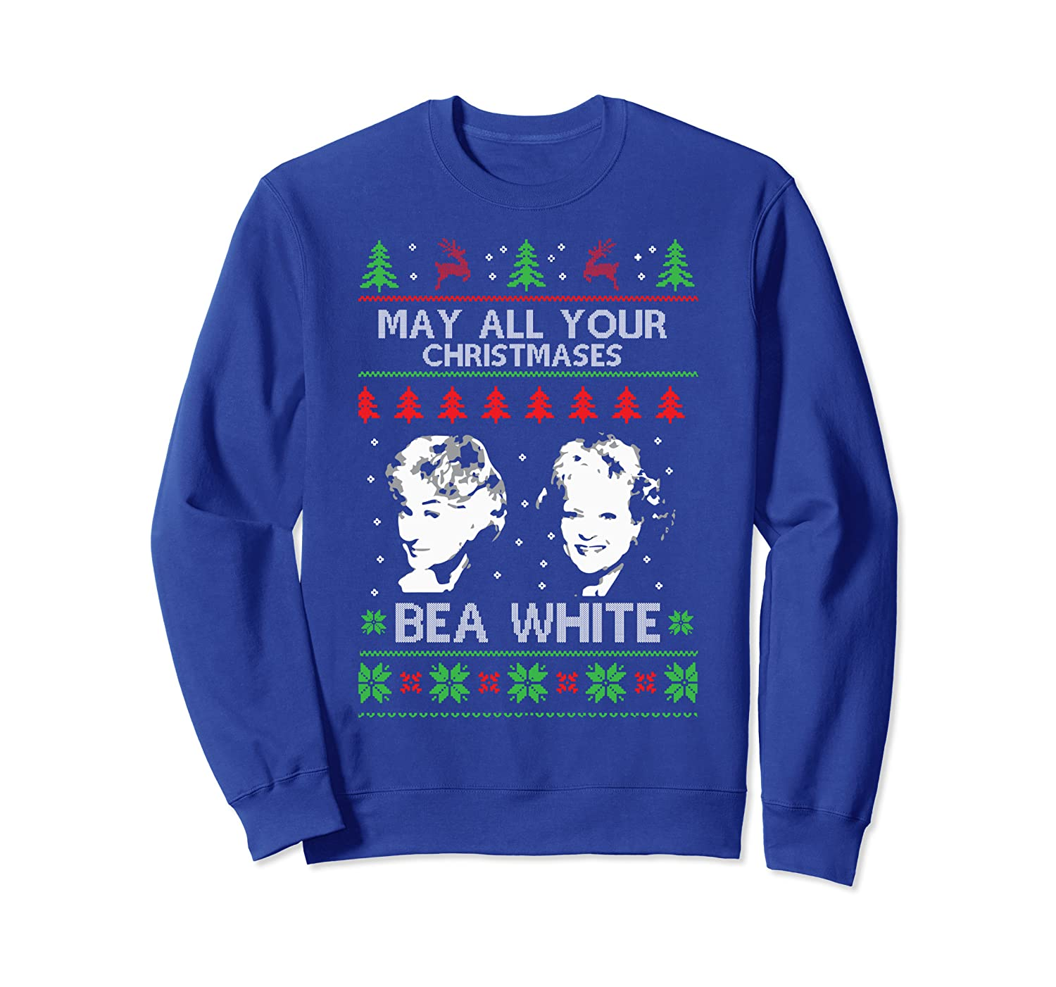 May All Your Christmases Bea White Funny Holiday Festive Sweatshirt