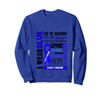 I Wear Blue For The Warriors Usher Syndrome Awareness Pullover Shirts Sweatshirt Royal Blue