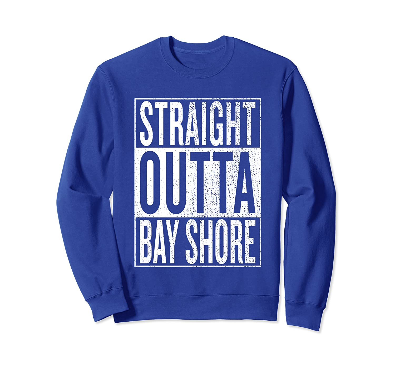 Straight Outta Bay Shore Great Travel Outfit & Gift Idea Sweatshirt-TH