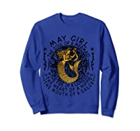 May Girl The Soul Of A Mermaid Tshirt Birthday Gifts T Shirt Sweatshirt Royal Blue