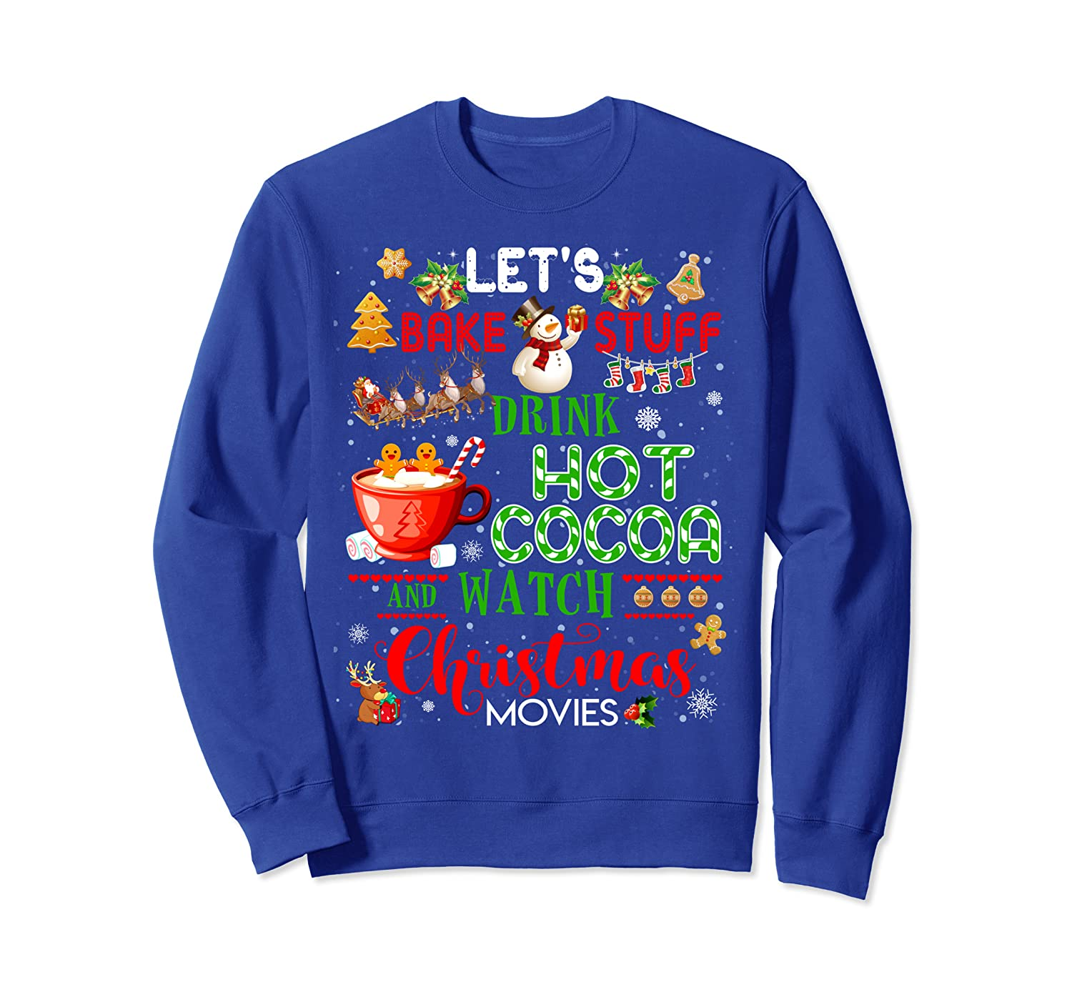 Let's Bake Stuff Drink Hot Cocoa and Watch Christmas Movies Sweatshirt-TH