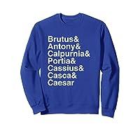 Shakespeare Julius Caesar Character List T Shirt Sweatshirt Royal Blue