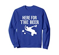 Here For The Beer Bowling For Bowlers Shirts Sweatshirt Royal Blue