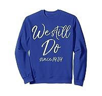 We Still Do Since 1989 29th Anniversary Gift Vows Shirts Sweatshirt Royal Blue