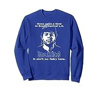 Boyz N The Hood Dougy Once Upon A Time Vintage Shirts Sweatshirt Royal Blue
