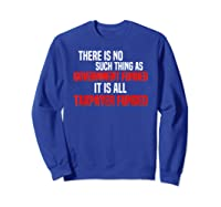 Conservative Political Saying Quote T-shirt Sweatshirt Royal Blue