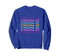 Chicana Af Shirt, Pride Gift For , Chicana Girls Tank Top Sweatshirt Royal Blue