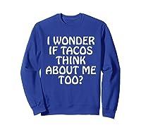 Wonder F Tacos Think About Me Too Shirts Sweatshirt Royal Blue