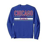 Chicago Flag T Shirt The Windy City Illinois Tee Sweatshirt Royal Blue