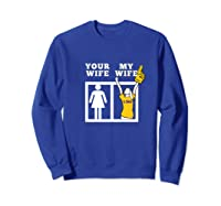 Tigers Lsu, My Wife Apparel Shirts Sweatshirt Royal Blue