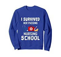I Survived Her Passing Nursing School Nurse Graduation Gift Tank Top Shirts Sweatshirt Royal Blue