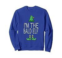 Matching Family Christmas Shirt Funny I'm The Bald Elf Sweatshirt Royal Blue