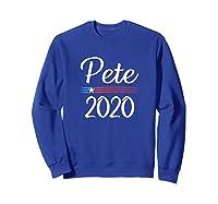 Pete 2020 For President Pete Buttigieg B3397 Shirts Sweatshirt Royal Blue
