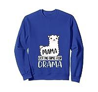 Mama Mothers Day Drama 2019 Shirts Sweatshirt Royal Blue