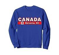 Canada Flag And Okanagan City Of Kelowna Design T Shirt Sweatshirt Royal Blue