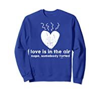 Vintage Love Is In The Air Nope Anti Valentines Day T Shirt Sweatshirt Royal Blue
