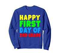Happy First Day Of Second Grade School For 2nd Grade Shirts Sweatshirt Royal Blue