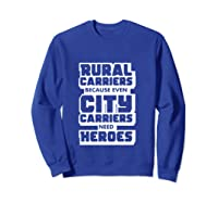 Rural Carriers Shirt Funny Postal Worker Postman T Shirts Sweatshirt Royal Blue