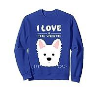 I Love My Dog The Westie T Shirt Girls Guys T Shirts Sweatshirt Royal Blue