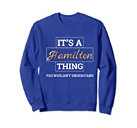 Hamilton It's A Hamilton Thing Shirts Sweatshirt Royal Blue