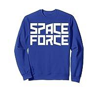 Space Force () Shirt Sweatshirt Royal Blue