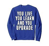 You Upgrade Divorcebreak Up Quote Party Gift Shirts Sweatshirt Royal Blue