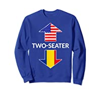 Romanian Two Seater Dad Joke Meme Gift American Flag Shirts Sweatshirt Royal Blue