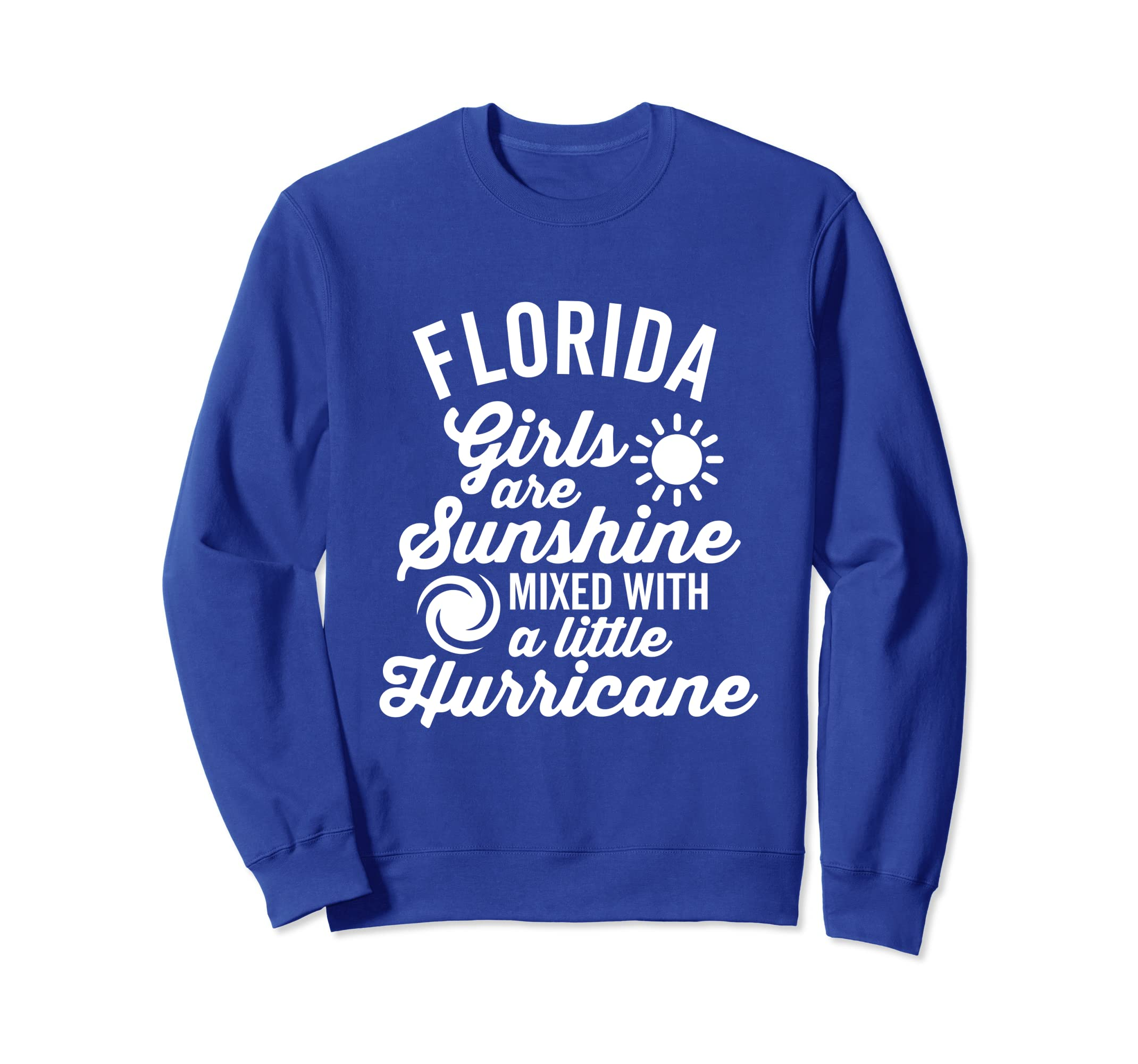 a2229abd1ea30 Amazon.com: Florida Girls Are Sunshine and a Hurricane Sweatshirt ...
