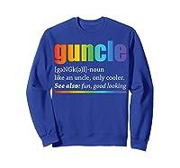 Guncle Like A Dad But So Much Cooler Lgbt Pride Tshirt Sweatshirt Royal Blue