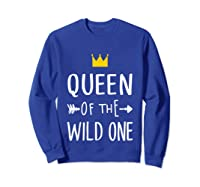 Queen Of The Wild One Thing 1st Birthday Gif Shirts Sweatshirt Royal Blue