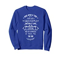 Once Upon A Time There Was A Grandma Who Loved Camping Fun T Shirt Sweatshirt Royal Blue