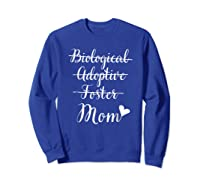 Not Biological Adoptive Foster Just Mom Mothers Day Shirts Sweatshirt Royal Blue