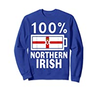 Northern Ireland Flag Shirt 100 Irish Battery Power Tee Sweatshirt Royal Blue