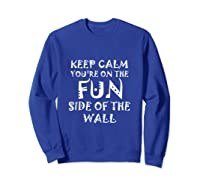 Keep Calm You Re On The Fun Side Of The Wall Funny Mexican Tank Top Shirts Sweatshirt Royal Blue