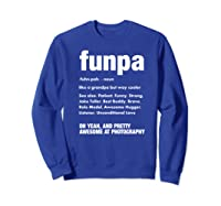 Funpa Photography Fun Grandpa Funny Gift Tshirt Sweatshirt Royal Blue