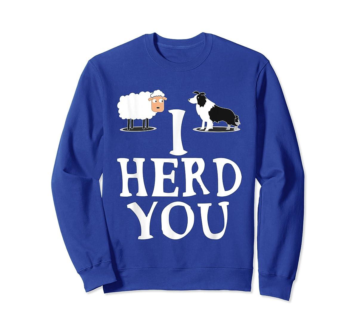 I HERD YOU BORDER COLLIE T shirt Gifts for Men Women Kids-Sweatshirt-Royal