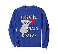This Girl Loves Koalas Eucalyptus Bear Australia T-shirt Sweatshirt Royal Blue