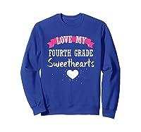 Tea Valentine Day Love My Fourth Grade Sweethearts Shirts Sweatshirt Royal Blue