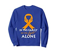 In This Family, No One Fight Alone Ms Shirts Sweatshirt Royal Blue