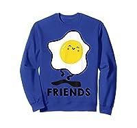 Bacon And Egg Matching Bff Best Friend Bestie S Shirts Sweatshirt Royal Blue
