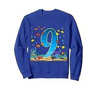 9 Year Old Ocean Birthday Under The Sea Fish 9th Gift Shirts Sweatshirt Royal Blue