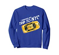 I Survived My Trip To Nyc T Shirt New York City Taxi Cab Tee Sweatshirt Royal Blue
