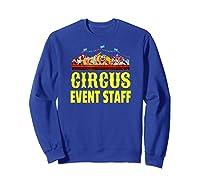 Circus Event Staff T-shirt   Carnival Birthday Party Shirt Sweatshirt Royal Blue