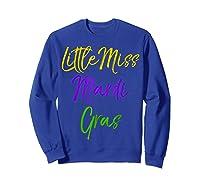 Little Miss Mardi Gras Shirt For Cute Girls Mardi Gras Sweatshirt Royal Blue