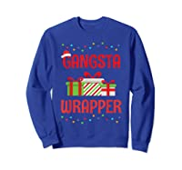 Funny Christmas Gift Gangsta Wrapper Shirts Sweatshirt Royal Blue