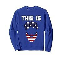This Is American Beard T Shirt America Flag 4th July Sweatshirt Royal Blue