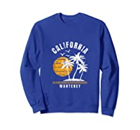 Monterey California, Ca Beach Vacation Gifts Shirts Sweatshirt Royal Blue